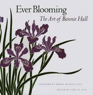 Ever Blooming: The Art of Bonnie Hall