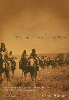 Following The Nez Perce Trail, 2nd Ed