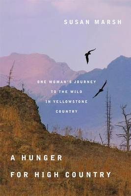 A Hunger for High Country: One Woman's Journey to the Wild in Yellowstone Country