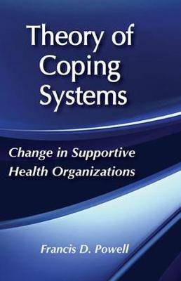 Theory of Coping Systems: Change in Supportive Health Organizations