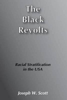 The Black Revolts: Racial Stratification in the U.S.A