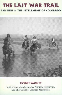 The Last War Trail: The Utes and the Settlement of Colorado
