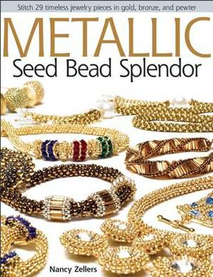 Metallic Seed Bead Splendor: Stitch 29 Timeless Jewelry Pieces in Gold, Bronze, and Pewter