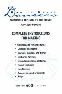 How to Dress Dancers: Costuming Techniques for Dance