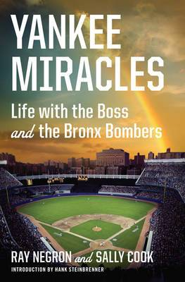 Yankee Miracles: Life with the Boss and the Bronx Bombers