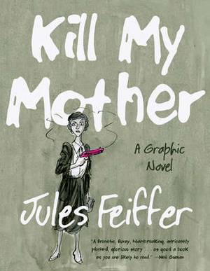 Kill My Mother (Limited Edition): A Graphic Novel