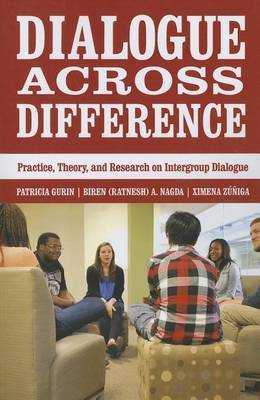 Dialogue Across Difference: Practice, Theory, and Research on Intergroup Dialogue