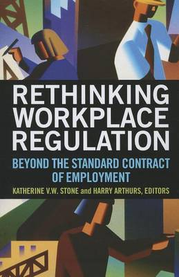 Rethinking Workplace Regulation: Beyond the Standard Contract of Employment: Beyond the Standard Contract of Employment