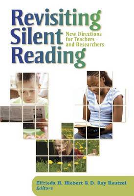 Revisting Silent Reading: New Directions for Teachers and Researchers