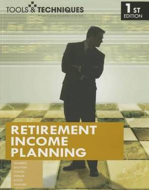 Tools & Techniques of Retirement Income Planning