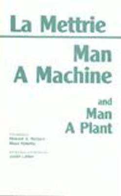 Man a Machine: and, Man a Plant