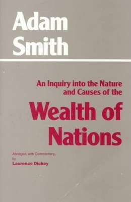 An Inquiry into the Nature and Causes of the Wealth of Nations: Inquiry into the Nature and Causes of the Wealth of Nations