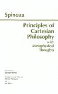 The Principles of Cartesian Philosophy: with Metaphysical Thoughts and Lodewijk Meyer's Inaugural Dissertation