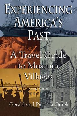 Experiencing America's Past: Travel Guide to Museum Villages