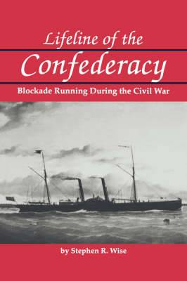 Lifeline of the Confederacy: Blockade Running During the Civil War