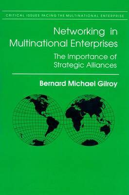 Networking in Multinational Enterprises: The Importance of Strategic Alliances
