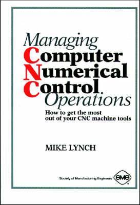 Managing Computer Numerical Control Operations