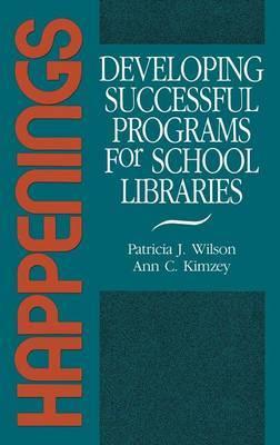Happenings: Developing Successful Programs for School Libraries