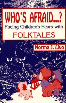 Who's Afraid?: Facing Children's Fear with Folktales