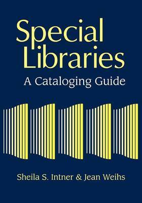 Special Libraries: A Cataloging Guide