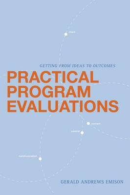 Practical Program Evaluations: Getting from Ideas to Outcomes