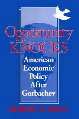 Opportunity Knocks: American Economic Policy After Gorbachev