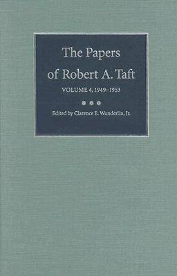 The Papers of Robert A. Taft: v. 4: 1949-1953
