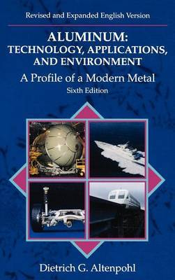 Aluminum: A Profile of a Modern Metal Aluminum from Within