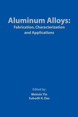 Aluminum Alloys: Fabrication, Characterization and Applications