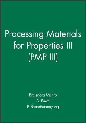 Processing Materials for Properties III (PMP III): Third International Conference Processing Materials for Properties