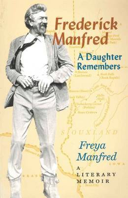 Frederick Manfred: A Daughter Remembers