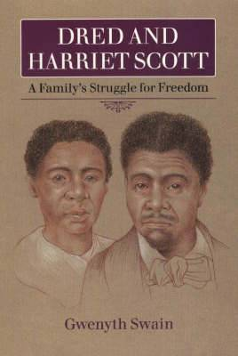 Dred and Harriet Scott: A Family's Struggle for Freedom