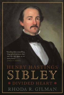 Henry Hastings Sibley: Divided Heart