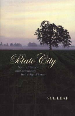Potato City: Nature, History and Community in the Age of Sprawl