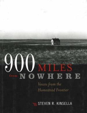 900 Miles from Nowhere: Voices from the Homestead Frontier