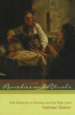 Remedies and Rituals: Folk Medicine in Norway and the New Land