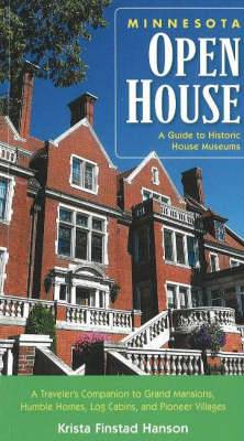 Minnesota Open House: A Guide to Historic House Museums