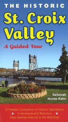 Historic St Croix Valley: A Guide Tour