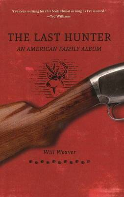 Last Hunter: An American Family Album