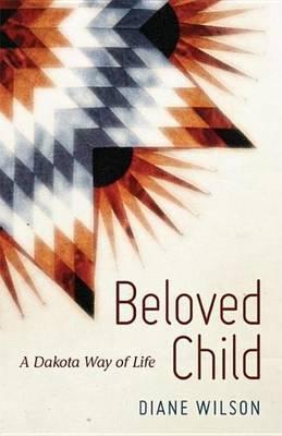 Beloved Child: A Dakota Way of Life