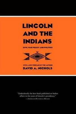 Lincoln & the Indians: Civil War Policy & Politics