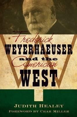 Frederick Weyerhaeuser & the American West