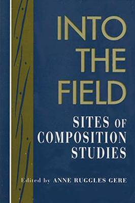 Into the Field: Sites of Composition Studies