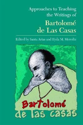 Approaches to Teaching the Writings of Bartolome de Las Casas