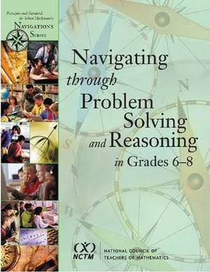 Navigating through Problem Solving and Reasoning in Grades 6-8