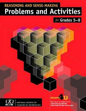 Reasoning and Sense-Making Problems and Activities for Grades 5-8