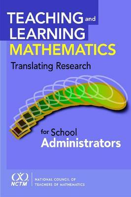 Teaching and Learning Mathematics: Translating Research for School Administrators
