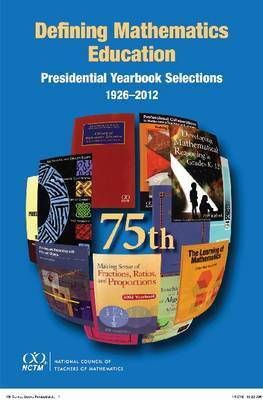 Defining Mathematics Education: Presidential Yearbook Selections 1926-2012