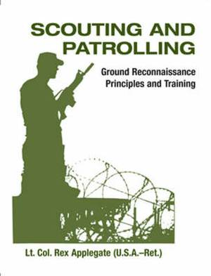Scouting and Patrolling: Ground Reconnaissance Principles and Training