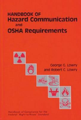 Handbook of Hazard Communication and OSHA Requirements: Compliance Guide for the Federal  Right-to-Know  Standard